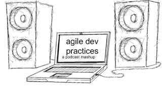 Agile Developer Practices - a Podcast Mashup