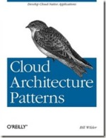"Bill wrote the book ""Cloud Architecture Patterns"" published by O'Reilly Media"